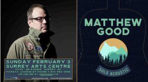 Matthew Good- Solo Acoustic Concert @ Surrey Arts Centre's Main Stage