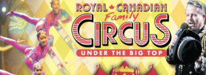 Royal Canadian Circus SPECTAC! under the Big Top