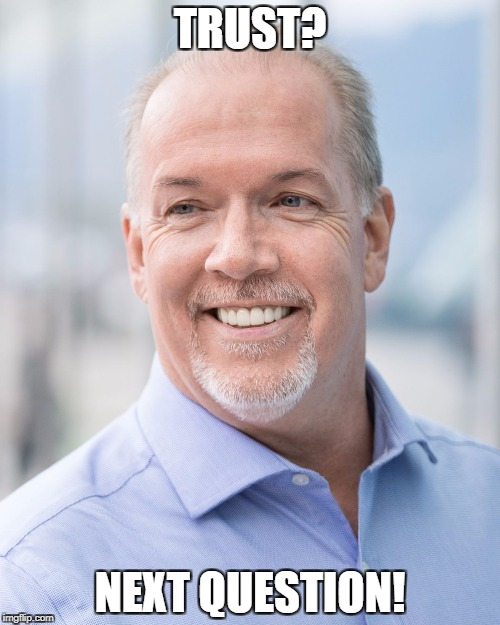 100 days in, does John Horgan have your trust?
